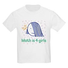 Math is 4 Girls--T-Shirt