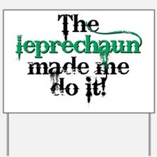 Leprechaun made me bc Yard Sign