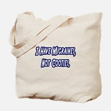"""Migraines...Not Cooties"" Tote Bag"
