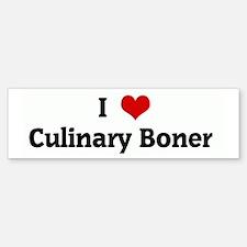 I Love Culinary Boner Bumper Bumper Bumper Sticker