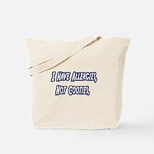 """""""Allergies...Not Cooties"""" Tote Bag"""