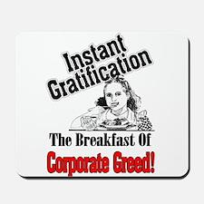 instant gratificaiton Mousepad