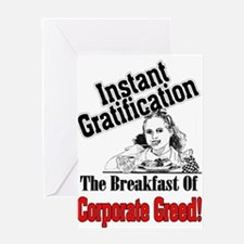 instant gratificaiton Greeting Card