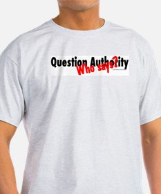 Question Authority/Who Says? Ash Grey T-Shirt