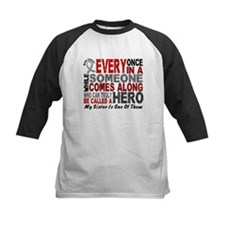 HERO Comes Along 1 Sister BRAIN CANCER Tee