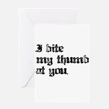 I bite My Thumb Greeting Card