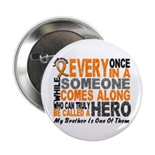 "HERO Comes Along 1 Brother LEUKEMIA 2.25"" Button ("