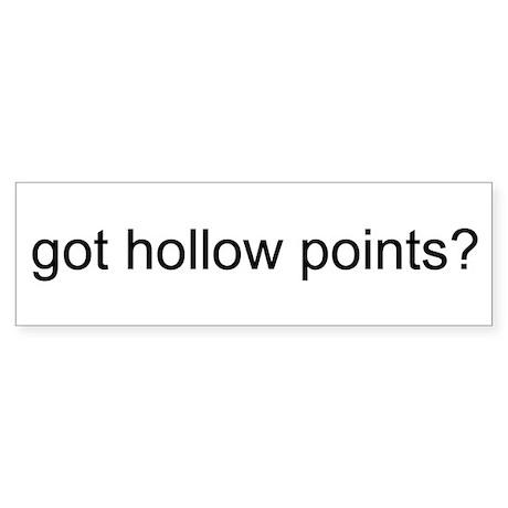 got hollow points Bumper Sticker