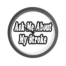 """""""Ask Me About My Stroke"""" Wall Clock"""