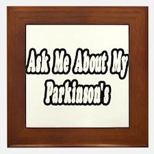 """""""Ask Me...My Parkinson's"""" Framed Tile"""