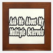 """""""Ask Me..Multiple Sclerosis"""" Framed Tile"""