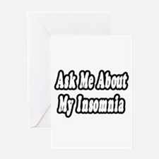 """Ask Me About My Insomnia"" Greeting Card"