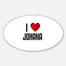 I LOVE JOHANA Oval Decal
