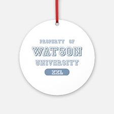 Property of Watson University Ornament (Round)