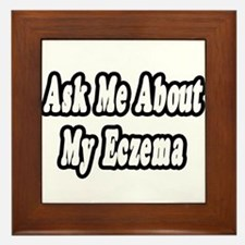 """""""Ask Me About My Eczema"""" Framed Tile"""