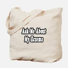 """Ask Me About My Eczema"" Tote Bag"