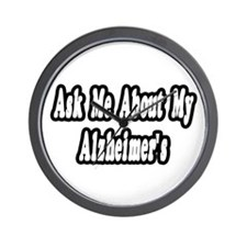 """Ask Me...My Alzheimer's"" Wall Clock"