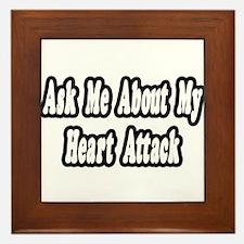 """Ask Me...My Heart Attack"" Framed Tile"