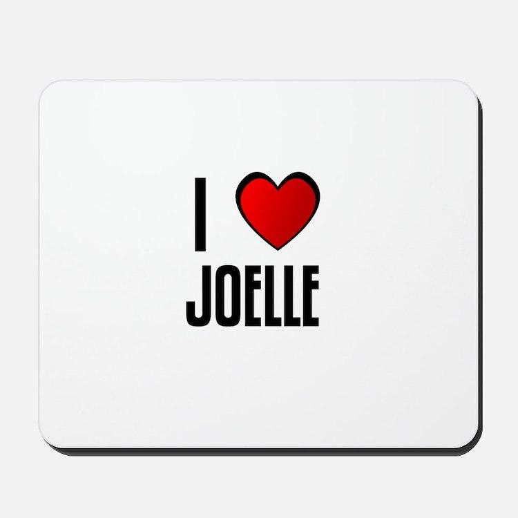 I LOVE JOELLE Mousepad