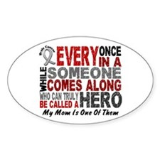 HERO Comes Along 1 Mom BRAIN CANCER Oval Decal