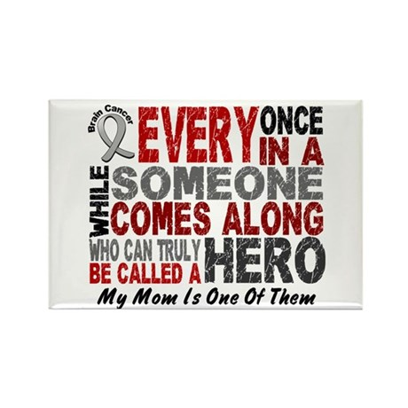 HERO Comes Along 1 Mom BRAIN CANCER Rectangle Magn