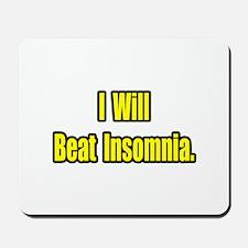 """I Will Beat Insomnia"" Mousepad"