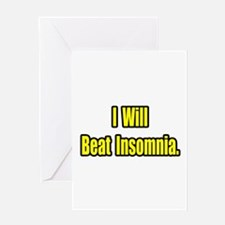 """I Will Beat Insomnia"" Greeting Card"