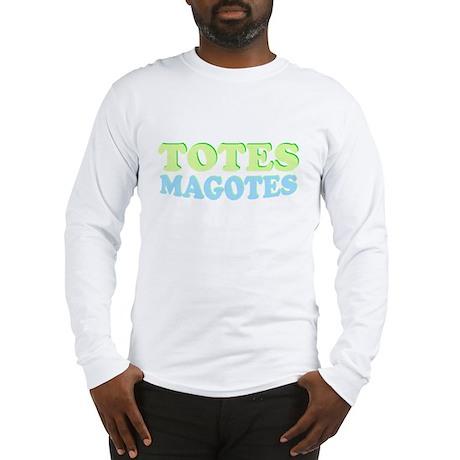 TOTES MAGOTES Long Sleeve T-Shirt