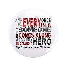 "HERO Comes Along 1 Mother BRAIN CANCER 3.5"" Button"