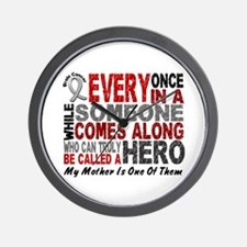 HERO Comes Along 1 Mother BRAIN CANCER Wall Clock