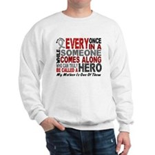 HERO Comes Along 1 Mother BRAIN CANCER Sweatshirt
