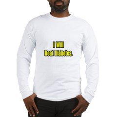"""I Will Beat Diabetes"" Long Sleeve T-Shirt"