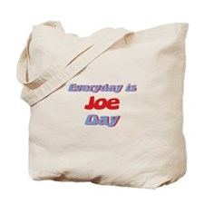 Everyday is Joe Day Tote Bag