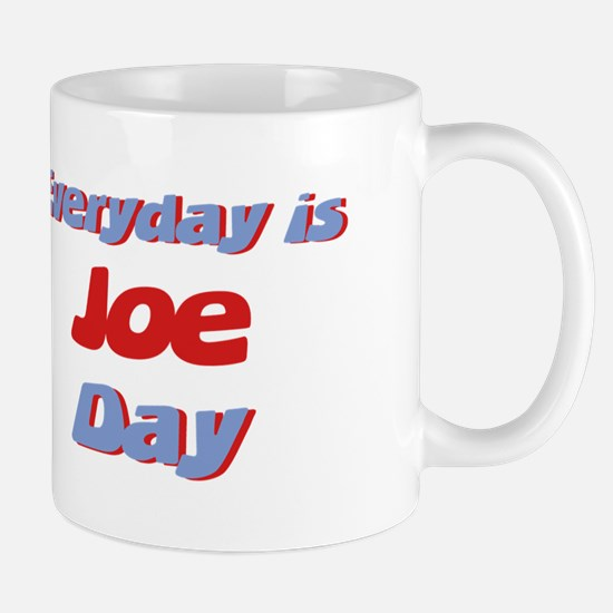 Everyday is Joe Day Mug