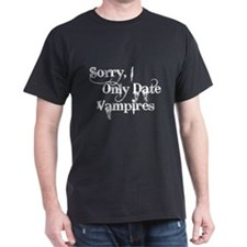 Sorry, I Only Date Vampires T-Shirt