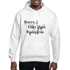 Sorry, I Only Date Vampires Hoodie