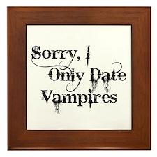 Sorry, I Only Date Vampires Framed Tile