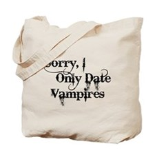 Sorry, I Only Date Vampires Tote Bag