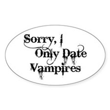 Sorry, I Only Date Vampires Oval Decal