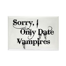 Sorry, I Only Date Vampires Rectangle Magnet