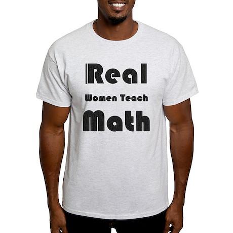 Real Women Teach Math Light T-Shirt