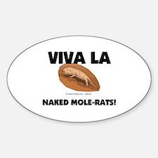 Viva La Naked Mole-Rats Oval Decal