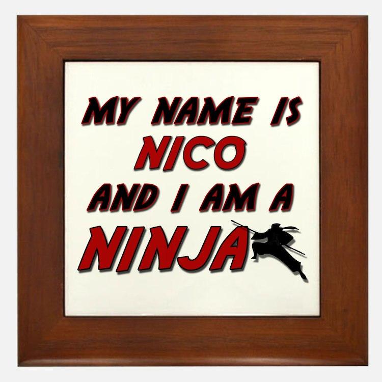 my name is nico and i am a ninja Framed Tile