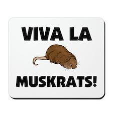 Viva La Muskrats Mousepad
