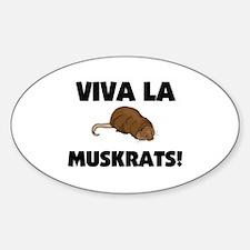 Viva La Muskrats Oval Decal