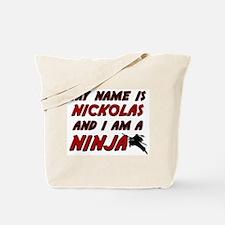 my name is nickolas and i am a ninja Tote Bag