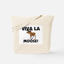 Viva La Moose Tote Bag