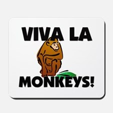 Viva La Monkeys Mousepad