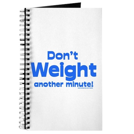 Don't Weight Journal