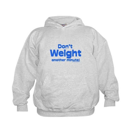 Don't Weight Kids Hoodie